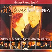 50 Years von The Happy Goodmans