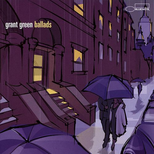 Play & Download Ballads by Grant Green | Napster