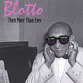 Play & Download Then More Than Ever by Blotto | Napster