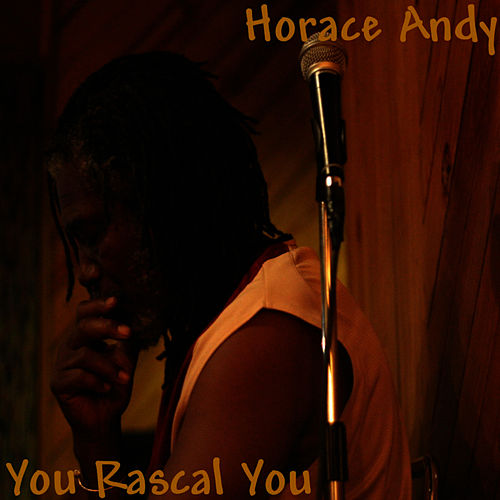 Play & Download You Rascal You by Horace Andy | Napster