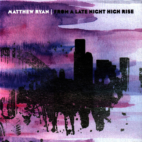Play & Download From A Late Night High Rise by Matthew Ryan | Napster