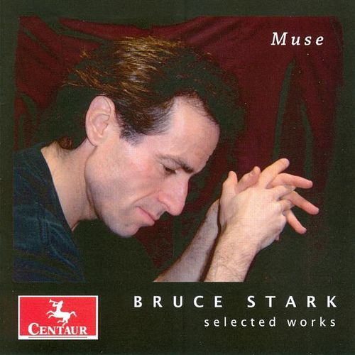 Play & Download MUSE: Selected works by Bruce Stark by Bruce Stark | Napster