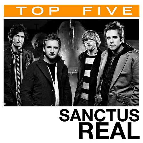 Play & Download Top 5: Hits by Sanctus Real | Napster