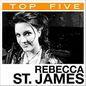 Top 5: Hits by Rebecca St. James