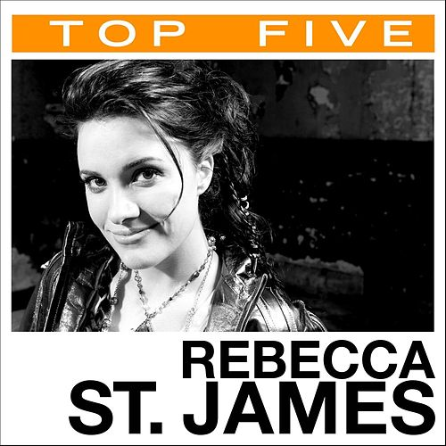 Play & Download Top 5: Hits by Rebecca St. James | Napster