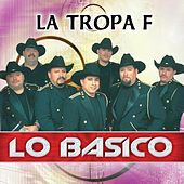 Play & Download Lo Basico by La Tropa F | Napster