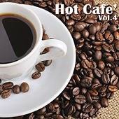 Play & Download Hot Café, Vol. 4 by Various Artists | Napster