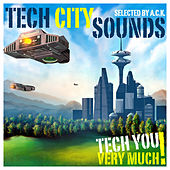 Play & Download Tech City Sounds - Special Tech House Tracks (Selected By A.C.K.) by Various Artists | Napster