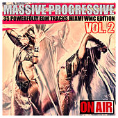 Play & Download Massive Progressive, Vol. 2 (Miami WMC Edition) - 35 Powerfully Edm Tracks by Various Artists | Napster