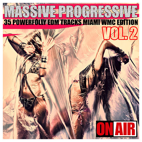 Massive Progressive, Vol. 2 (Miami WMC Edition) - 35 Powerfully Edm Tracks by Various Artists