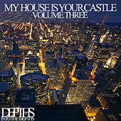 Play & Download My House Is Your Castle, Vol. Three - Selected House Tunes by Various Artists | Napster