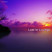 Play & Download Lost in Lounge by Various Artists | Napster
