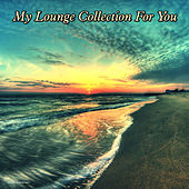 Play & Download My Lounge Collection for You by Various Artists | Napster
