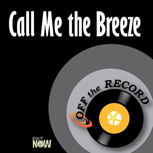 Play & Download Call Me the Breeze by Off the Record | Napster