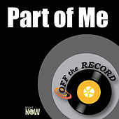 Part of Me by Off the Record
