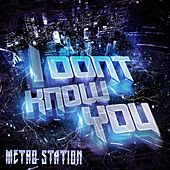 I Don't Know You by Metro Station