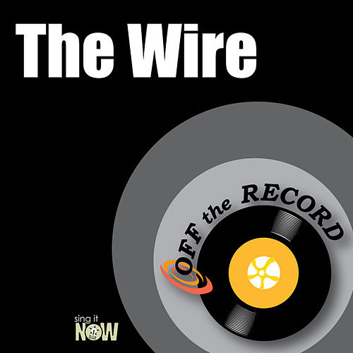 Play & Download The Wire by Off the Record | Napster