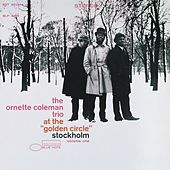 Play & Download At The Golden Circle, Stockholm Vol. 1 by Ornette Coleman | Napster