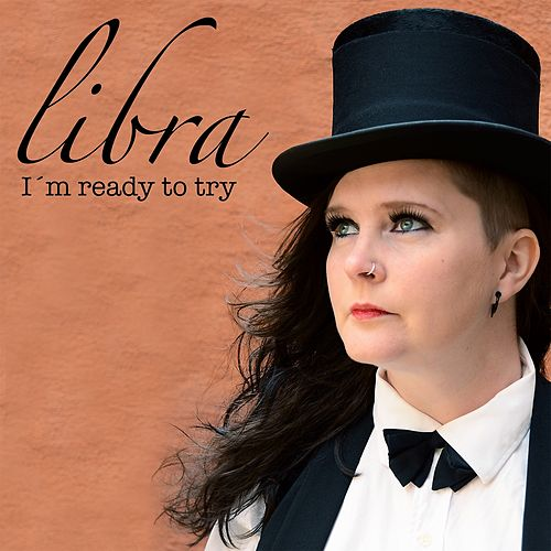 I'm Ready to Try by Libra