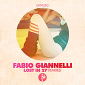 Play & Download Lost in 27 (Remixes) by Fabio Giannelli | Napster