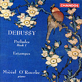 Debussy: Preludes, Book 1 & Estampes by Miceal O'rourke