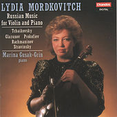 Tchaikovsky, Glazunov, Prokofiev, Rachmaninov & Stravinsky: Russian Music for Violin and Piano by Lydia Mordkovitch