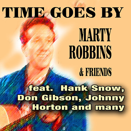 Play & Download Time Goes By - Marty Robbins & Friends by Various Artists | Napster