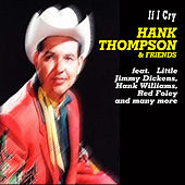 Play & Download If I Cry - Hank Thompson & Friends by Various Artists | Napster