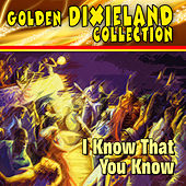 Golden Dixieland Collection - I Know That You Know von Various Artists