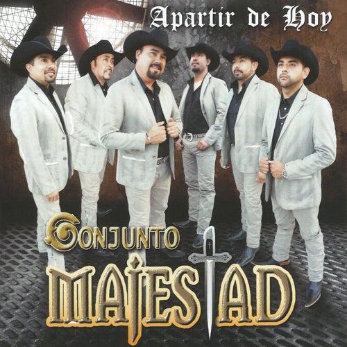 Play & Download Apartir de Hoy by Conjunto Majestad | Napster
