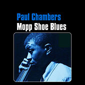 Mopp Shoe Blues by Paul Chambers