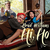 Play & Download Hi, Ho by Brad Williams | Napster