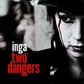 Two Dangers by Inga