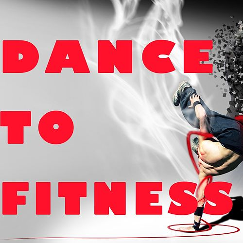 Play & Download Dance to Fitness by Various Artists | Napster