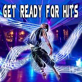 Play & Download Get Ready for Hits by Various Artists | Napster