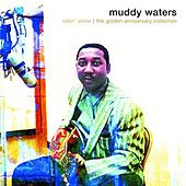 Play & Download Rollin' Stone: The Golden Anniversary Collection by Muddy Waters | Napster