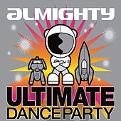 Play & Download Almighty Ultimate Dance Party by Various Artists | Napster