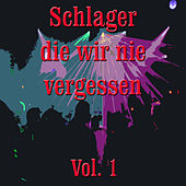 Play & Download Schlager die wir nie vergessen, Vol. 1 by Various Artists | Napster
