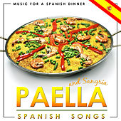 Music for a Spanish Dinner. Paella and Sangria Spanish Songs by Various Artists