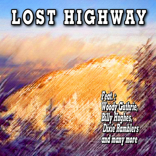 Play & Download Lost Highway by Various Artists | Napster