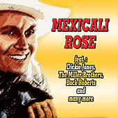 Play & Download Mexicali Rose by Various Artists | Napster