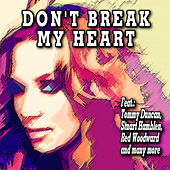 Don't Break My Heart by Various Artists