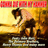 Gonna Die With My Hammer by Various Artists