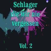 Play & Download Schlager die wir nie vergessen, Vol. 2 by Various Artists | Napster