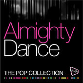 Play & Download Almighty Dance: The Pop Collection by Various Artists | Napster