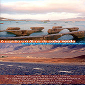 Ô Espirito e Âlma de Cabo Verde / The Spirit & Soul of Cabo Verde by Various Artists
