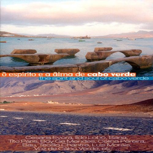Play & Download Ô Espirito e Âlma de Cabo Verde / The Spirit & Soul of Cabo Verde by Various Artists | Napster