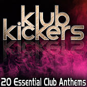 Klub Kickers - 20 Essential Club Anthems by Various Artists