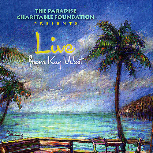 Live from Key West (Paradise Charitable Foundation Presents) by Various Artists