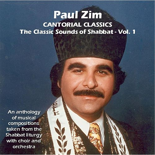 Play & Download Cantorial Classics: The Classic Sounds of Shabbat, Vol. 1 by Paul Zim | Napster